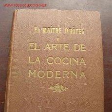 Libros antiguos: EL MAÎTRE D´HÔTEL Y EL ARTE DE LA COCINA MODERNA.-MICHEL LANZANI Y JOSÉ SARRAU-AR.GR. DIANA-MAD.1929. Lote 18507082