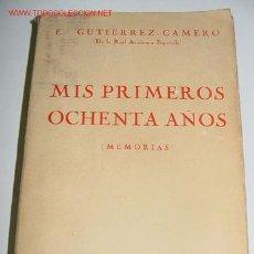 Libros antiguos: GUTIERREZ-GAMERO, E.: MIS PRIMEROS OCHENTA AÑOS MEMORIAS - ED . ATLÁNTIDA, 1925 - 350 PGS - AUTOBIO. Lote 9218911