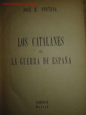 LOS CATALANES EN LA GUERRA DE ESPAÑA. (Libros Antiguos, Raros y Curiosos - Historia - Otros)