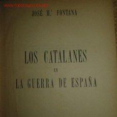 Libros antiguos: LOS CATALANES EN LA GUERRA DE ESPAÑA. . Lote 27599965