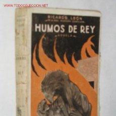 Libros antiguos: HUMOS DE REY, POR RICARDO LEÓN. 1923. Lote 22686917