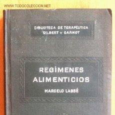 Libros antiguos: REGÍMENES ALIMENTICIOS. POR MARCELO LABBÉ. AÑOS 20.. Lote 26803856