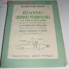 Libros antiguos: RELACIONES HISPANO MARROQUÍES. UN GRAN AMIGO DE ESPAÑA: EL SULTÁN MOHAMED-BEN-ABDALA. EL MONOPOLIO D. Lote 13723588