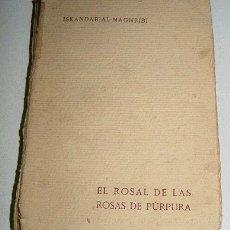 Libros antiguos: ISKANDAR-AL-MAGHRIBI - EL ROSAL DE LAS ROSAS DE PURPURA - MEMORIAS DE UN CHERIF - ED. CASTILLA - AÑO. Lote 13661501