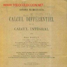 Alte Bücher - Notions Elementaires du CALCUL DIFFERENTIEL et du CALCUL ENTEGRAL (Paris, 1920) - 21321142