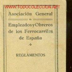 Libros antiguos: REGLAMENTOS DE LA ASOCIACION GRAL DE EMPLEADOS Y OBREROS DE FERROCARRILES DE ESPAÑA (MADRID, 1927). Lote 20796287