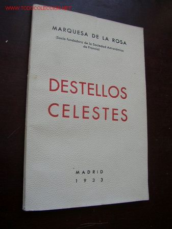 DESTELLOS CELESTES- MARQUESA DE LA ROSA- IMP. CASTILLA- MAD.- 1933 (Libros Antiguos, Raros y Curiosos - Ciencias, Manuales y Oficios - Otros)