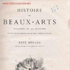 Libros antiguos: HISTOIRE DES BEAUX-ARTS. ILLUSTRÉE DE 414 GRAVURES...PAR RENÉ MENARD * FRANCÉS *. Lote 23600255