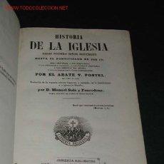 Libros antiguos: HISTORIA DE LA IGLESIA .....HASTA EL PONTIFICADO DE PIO IX, DE V.POSTEL, IMP.PABLO RIERA 1863. Lote 26111563