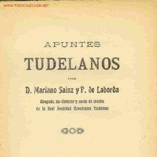Libros antiguos: 1914: TUDELA, NAVARRA: APUNTES TUDELANOS. Lote 27054794