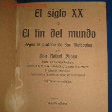Libros antiguos: CURIOSO. EL SIGLO XX Y EL FIN DEL MUNDO. RAFAEL PIJOAN. 1.920. Lote 26928259