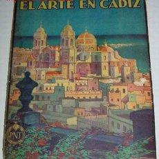 Libros antiguos: EL ARTE EN CÁDIZ. (1ª ED.) - PEMÁN, CÉSAR - MADRID, 1930. 1ª ED. SUCESORES DE RIVADENEYRA. PATRONATO. Lote 13477058