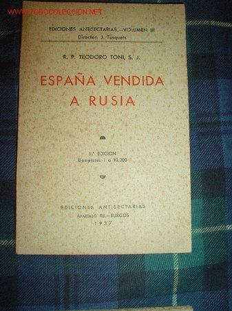 1937- ESPAÑA VENDIDA A RUSIA (Libros Antiguos, Raros y Curiosos - Historia - Otros)