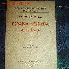 Libros antiguos: 1937- ESPAÑA VENDIDA A RUSIA. Lote 27116423