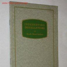 Libros antiguos: INTERESTING INSTALLATIONS OF SOUTH BEND LATHES. FOLLETO DE MAQUINARIA INDUSTRIAL. Lote 24928163