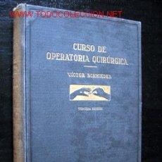 Libros antiguos: CURSO DE OPERATORIA QUIRÚRGICA PARA MÉDICOS Y ESTUDIANTES, POR VICTOR SCHMIEDEN Y A. W. FISCHER. Lote 26014079
