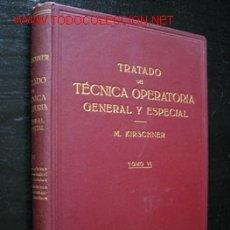 Libros antiguos: TRATADO DE TÉCNICA OPERATORIA GENERAL Y ESPECIAL , POR M. KIRSCHNER Y G. A. WAGNER - TOMO VI. Lote 18065923