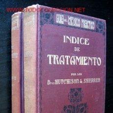 Libros antiguos: INDICE DE TRATAMIENTO - ROBERTO HUTCHISON Y JAIME SHERREN, 2 TOMOS. 1920. Lote 26448994