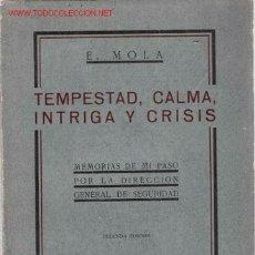 Libros antiguos: TEMPESTAD, CALMA, INTRIGA Y CRISIS / EMILIO MOLA - 1933?. Lote 23097425
