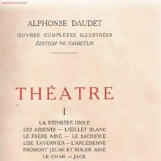 Libros antiguos: * DAUDET * THÉATRE: OEUVRES COMPLETES ILLUSTRÉES, EDITION NE VARIETUR- 1930. Lote 23656934