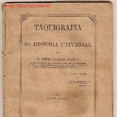 Libros antiguos: TAQUIGRAFÍA Y SU HISTORIA UNIVERSAL / PEDRO GARRIGA MARILL. MADRID : IMP. FORTANET, 1879. Lote 26515805