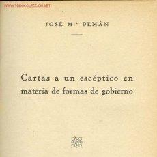 Libros antiguos: 1935: PEMAN - CADIZ - CARTAS A UN ESCÉPTICO EN MATERIA DE FORMAS DE GOBIERNO. Lote 26933622