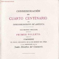 Libros antiguos: CONMEMORACIÓN DEL CUARTO CENTENARIO DEL DESCUBRIMIENTO DE AMERICA . Lote 27012790