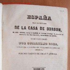 Libros antiguos: (L-59) ESPAÑA BAJO EL REINADO DE LA CASA DE BORBON - TOMO III - GUILLERMO COXE - 1846. Lote 25744251