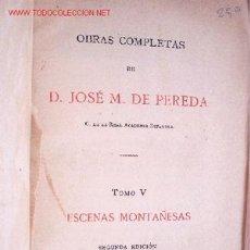 Libros antiguos: (L-68) ESCENAS MONTAÑESAS (OBRAS COMPLETAS TOMO V) - JOSE M. PEREDA - 1891. Lote 26181551