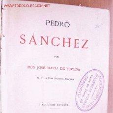 Libros antiguos: (L-69) PEDRO SANCHEZ - POR JOSE M. PEREDA - SEGUNDA EDICION - 1884. Lote 25339871