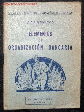 ELEMENTOS DE ORGANIZACIÓN BANCARIA (Libros Antiguos, Raros y Curiosos - Ciencias, Manuales y Oficios - Otros)