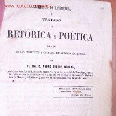 Libros antiguos: (L-81) TRATADO DE RETÓRICA Y POÉTICA - POR DR. D. PEDRO FELIPE MONLAU - 1862. Lote 25744261