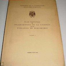 Libros antiguos: EXCEPCIONAL - PLAN NACIONAL DE MEJORAMIENTO DE LA VIVIENDA EN LOS POBLADOS DE PESCADORES - TOMO I - . Lote 26578112