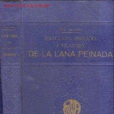 Libros antiguos: SELECCION. PEINADO Y FILATURA DE LA LANA PEINADA.MAQUINARIA TEXTIL. Lote 26787004