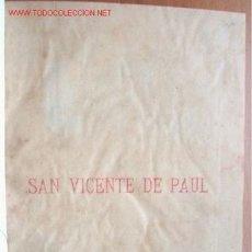 Libros antiguos: (L-91) SAN VICENTE DE PAUL - DESONOZCO AUTOR, EDICION Y AÑO AUNQUE FINALES SIGLO XIX. Lote 26302451