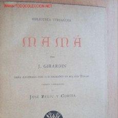 Libros antiguos: (L-92) MAMÁ - DE J. GIRARDIN - TRADUCCION JOSE FELIU Y CODINA - AÑO 1882. Lote 23651078