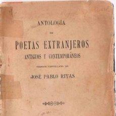 Libros antiguos: ANTOLOGIA DE POETAS EXTRANJEROS ANTIGUOS Y CONTEMPORÁNEOS-1920. Lote 21201695