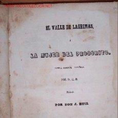 Libros antiguos: (L-110) EL VALLE DE LAGRIMAS O LA MUJER DEL PROSCRITO - POR D.E.B. - MADRID 1851. Lote 27170665