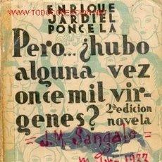Libros antiguos: PERO..¿ HUBO ALGUNA VEZ ONCE MIL VIRGENES ? -1933. Lote 4094526