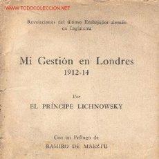 Libros antiguos: REVELACIONES DEL ÚLTIMO EMBAJADOR ALEMÁN EN INGLATERRA / MI GESTIÓN EN LONDRES 1912-14. Lote 25779453