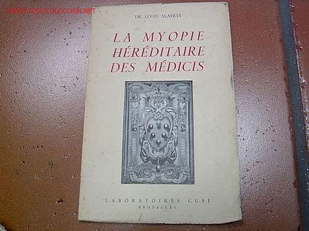 LA MYOPIA HEREDITARIA DE LOS MEDICIS - MONOGRAFIA SOBRE OFTALMOLOGIA (Libros Antiguos, Raros y Curiosos - Ciencias, Manuales y Oficios - Otros)