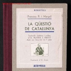 Libros antiguos: FRANCESC PI I MARGALL LA QÜESTIÓ DE CATALUNYA (EDICIÓN FACSIMILADA DEL TEXTO NO DE LAS CUBIERTAS. Lote 2349548