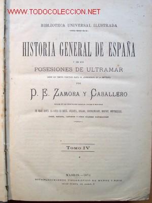 Libros antiguos: (151) HISTORIA GENERAL DE ESPAÑA Y SUS POSESIONES DE ULTRAMAR - ZAMORA Y CABALLERO - TOMO 4 - 1874 - Foto 3 - 27170666