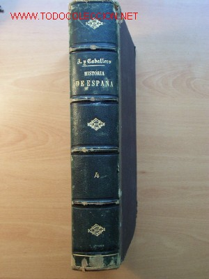 (151) HISTORIA GENERAL DE ESPAÑA Y SUS POSESIONES DE ULTRAMAR - ZAMORA Y CABALLERO - TOMO 4 - 1874 (Libros Antiguos, Raros y Curiosos - Historia - Otros)