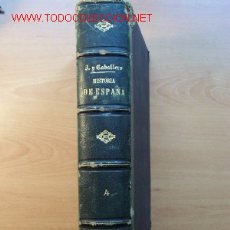Libros antiguos: (151) HISTORIA GENERAL DE ESPAÑA Y SUS POSESIONES DE ULTRAMAR - ZAMORA Y CABALLERO - TOMO 4 - 1874. Lote 27170666