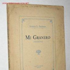 Libros antiguos: MI GRANERO (POESÍAS) POR ALBERTO L. ARGÜELLO. PRIMERA EDICIÓN. DEDICATORIA AUTÓGRAFA, SANTANDER 1926. Lote 27060306