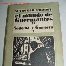Libros antiguos: EL MUNDO DE GUERMANTES II. SODOMA Y GOMORRA I - PROUST, MARCEL - ESPASA-CALPE MADRID. 1932 TRADUCCIÓ. Lote 27462572