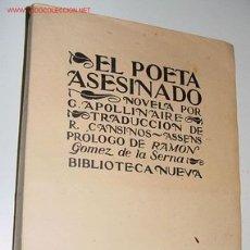 Libros antiguos: EL POETA ASESINADO. VERSIÓN CASTELLANA DE R. CANSINOS-ASSENS. PRÓLOGO DE RAMÓN GÓMEZ DE LA SERNA. . Lote 27526247