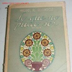 Libros antiguos: LO QUE NO PUDO SER - SEISDEDOS,MIGUEL R. - R.CARO RAGGIO C.A. 1920 MADRID 228 PAGS 8º - NOVELA - P. Lote 13638911