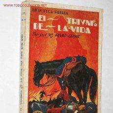 Libros antiguos: EL TRIUNFO DE LA VIDA, POR JOSÉ MARÍA RIVAS GROOT. PRIMERA EDICIÓN. 1916. Lote 27469046